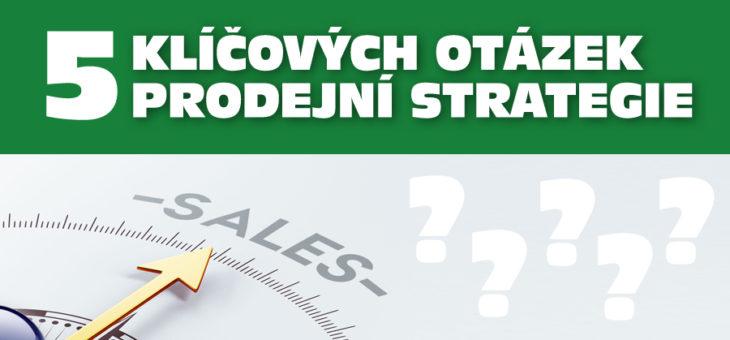 5 klíčových otázek prodejní strategie