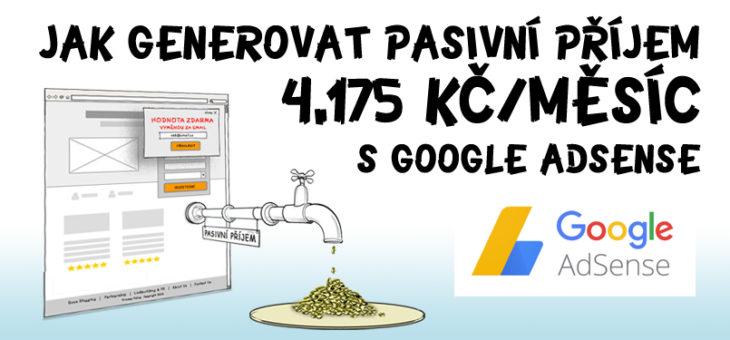 Jak generovat pasivní příjem 4.175 Kč/měsíc z reklamy Google Adsense