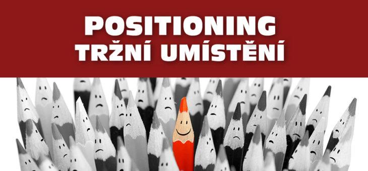 Positioning – tržní umístění