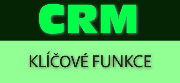 Klíčové funkce CRM