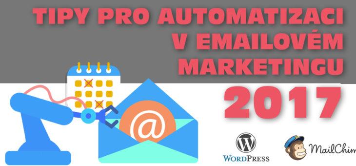 [VIDEO] Tipy pro automatizaci v emailovém marketingu 2017
